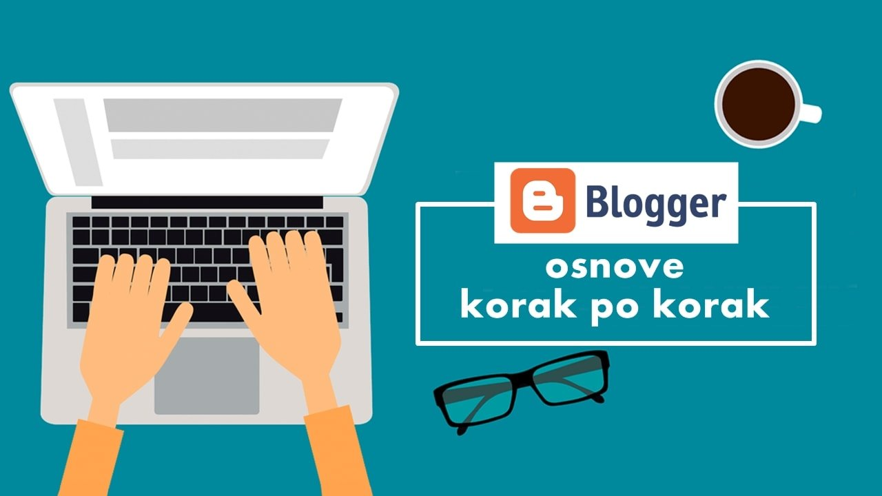 Osnove Blogger platforme (korak po korak)